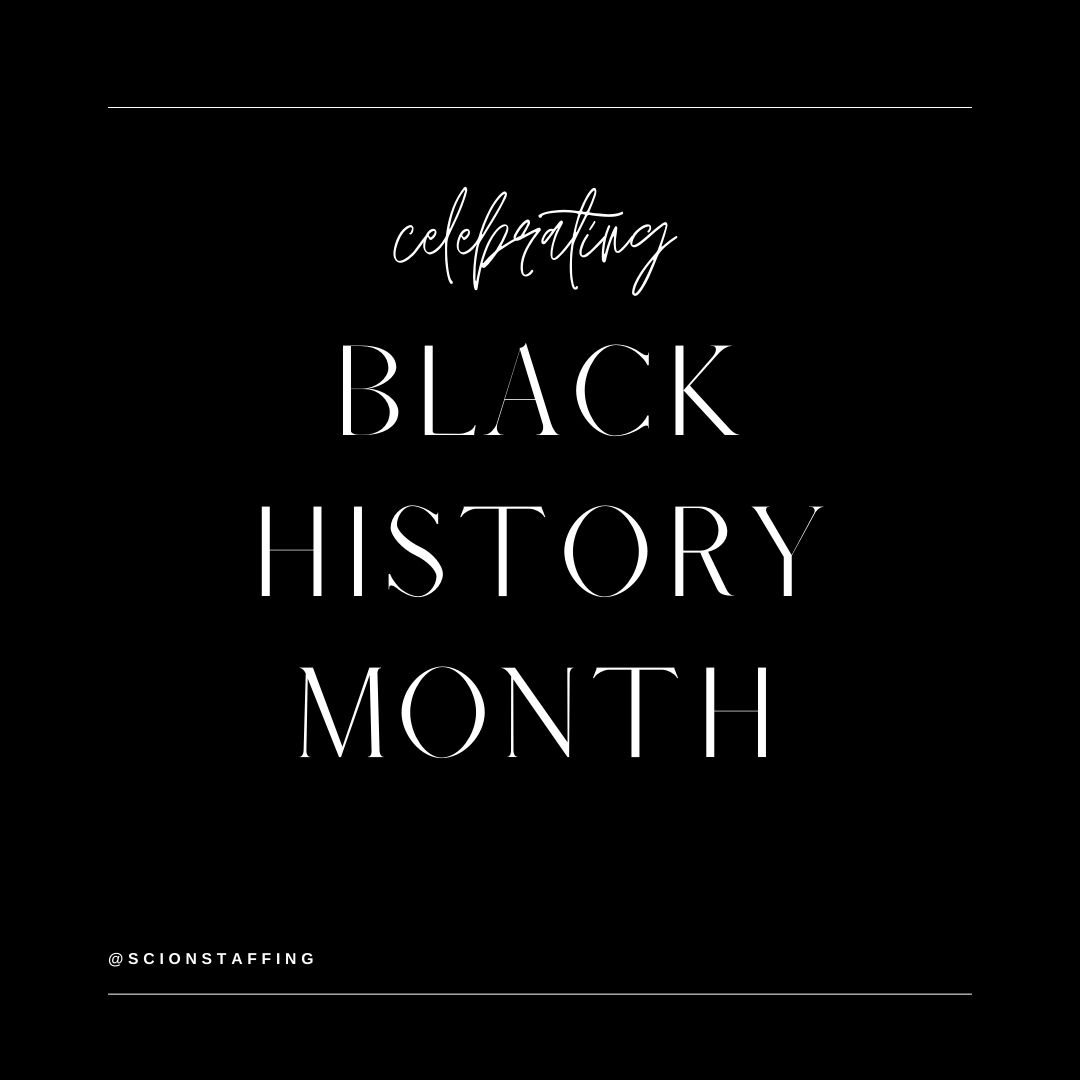 Black background with white words saying: Celebrating Black History Month Blog Post by Scion staffing